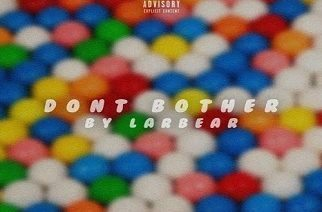 Larbear - Don't Bother
