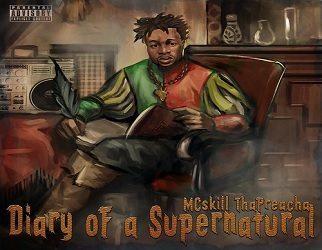 "MCskill ThaPreacha – Releases ""Diary of a Supernatural"" Album Trailer"