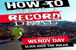 Slick Rick & Wendy Day - How To Get A Record Deal Audio Book