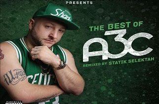 Stream 'The Best Of A3C' Statik Selektah Remixes