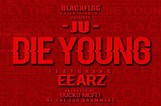 Ju ft. Eearz - Die Young