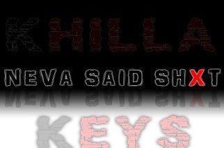 Khilla Keys - Neva Said SHXT