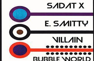 Sadat X, E. Smitty & Villain - Bubble World