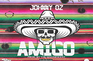 Johnny Oz - Amigo (prod. by The Magnificent)