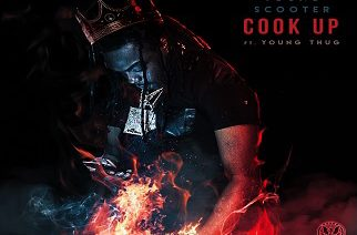 Young Scooter & Young Thug - Cook Up