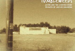 Justin and the Honored None – Tumbleweeds (prod. by Jackson Nakanishi)
