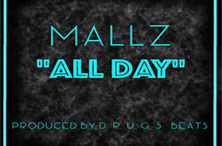 Mallz - All Day