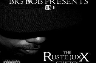 Ruste Juxx – The Ruste Juxx Collection (prod. by BigBob)