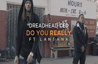 Dreadhead Ced ft. Lantana - Do You Really