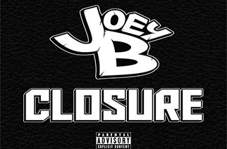 Joey B - Announces Sophomore LP 'Closure'