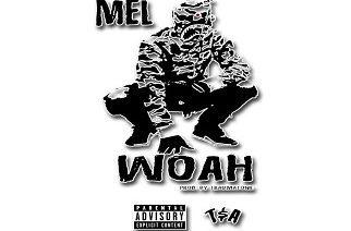 Mel - Woah (prod. by Traumatone)