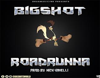 BIGSHOT - Road Runna