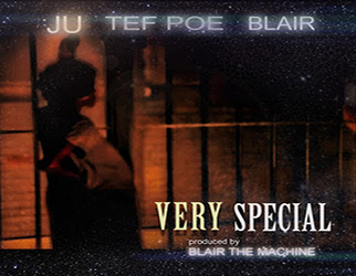 Ju ft. Tef Poe & Blair - Very Special (prod. by Blair The Machine)