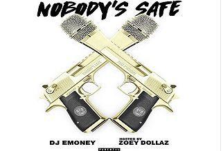 Zoey Dollaz - Nobody's Safe (Mixtape)