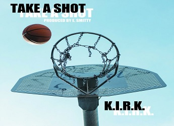 K.I.R.K. - Take A Shot (prod. by E. Smitty)