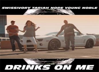 Swissivory ft. N.O.R.E., Young Noble (Outlawz) & Tariah - Drinks On Me