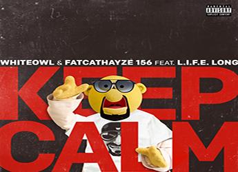 Whiteowl & Fatcathayze156 ft. L.I.F.E. Long - Keep Calm