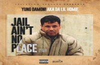 Yung Damon! - Jail Ain't No Place (prod. by Dj Swift)