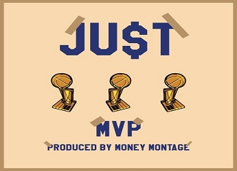 Ju$t - MVP (prod. by Money Montage and Chris Rose)