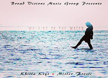 Khilla Keys - Walking On The Water (prod. by Mr. Frosti)