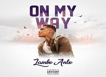 Lambo Anlo - On My Way