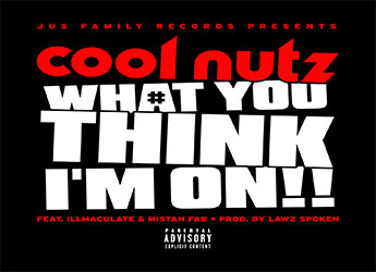 Cool Nutz ft. Mistah FAB & Illmaculate - What You Think I'm On
