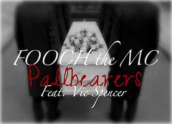 FOOCH the MC ft. Vic Spencer - Pallbearers (prod. by CoryaYo)