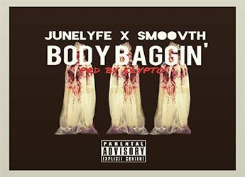 Junelyfe & SmooVth - Body Baggin