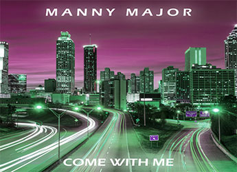 Manny Major - Come With Me
