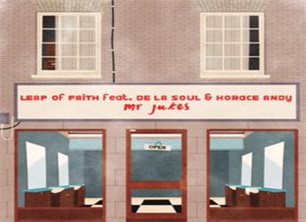 Mr Jukes ft. De La Soul & Horace Andy - Leap of Faith