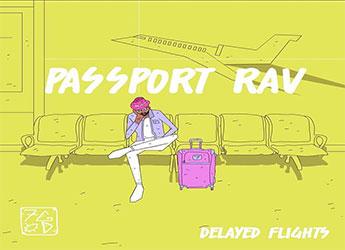Passport Rav - Delayed Flights Video