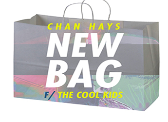 ChanHays ft. The Cool Kids - New Bag