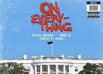Pete Sayke ft. Add-2 - On Everything (prod. by iLL Brown)