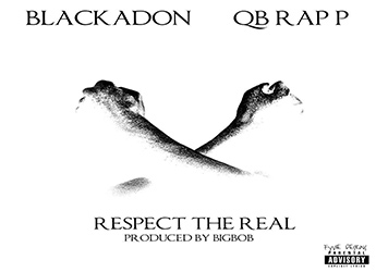 QB Rap P ft. BlackaDon - Respect The Real (prod. by BigBob)