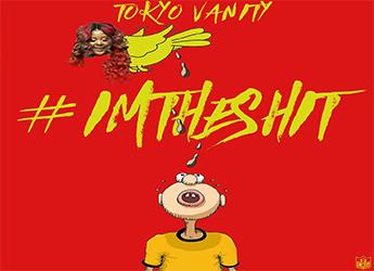 Tokyo Vanity - I'm The Shit