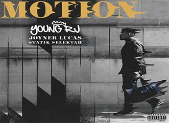 Young RJ ft. Joyner Lucas & Statik Selektah - Motion