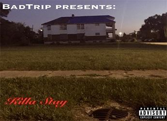 BadTrip - Killa Stay