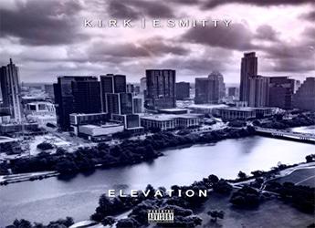 K.I.R.K. & E. Smitty - Elevation (Album Stream)