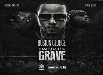 Boston George ft. Boosie Badazz & Dave East - Trap To The Grave