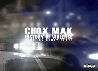 Chox Mak - History Of Violence