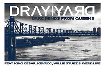 Dray Yard ft. King Cesar, Kevroc, Willie Stubz & Werd Life - Darc Minds From Queens