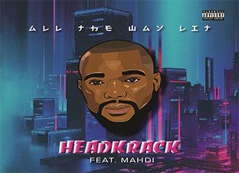 Headkrack ft. Mahdi - All The Way Lit
