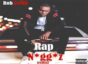 Rob Fresh - Rap Niggas (Nipsey Hussle Remix)