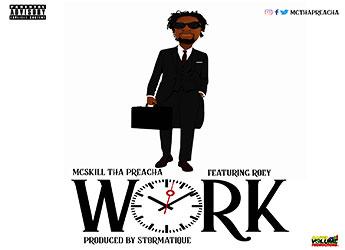 MCskill ThaPreacha ft. Roey - Work