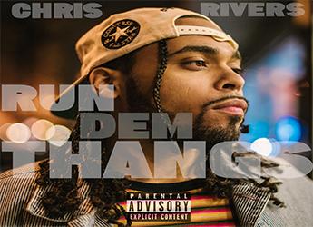Chris Rivers - Run Dem Thangs (Freestyle)