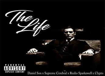 Daniel Son X Supreme Cerebral X Realio Sparkzwell - The Life (prod. by Clypto)