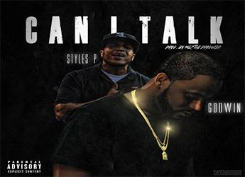 GodWin ft. Styles P - Can I Talk