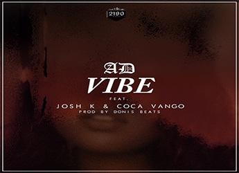 AD ft. Josh K & Coca Vango - Vibe (prod. by Donis Beats)