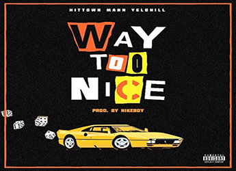 MANN, Hit-Town & Yelo Hill - Way Too Nice (prod. by NikeBoy)