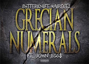 Butterknife Haircuts ft. John Jigg$ - Grecian Numerals